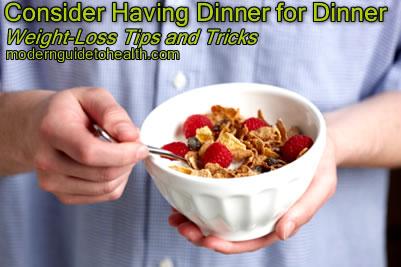 Weight-Loss Tips and Tricks: Consider Having Dinner for Dinner