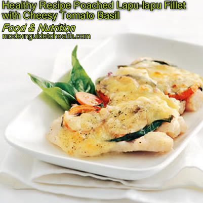 Healthy Recipe Poached Lapu-lapu Fillet with Cheesy Tomato Basil