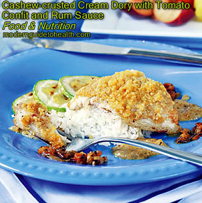 Healthy Recipe Cashew-crusted Cream Dory with Tomato Confit and Rum Sauce