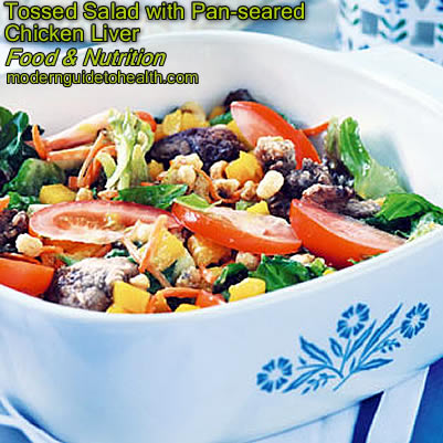 Healthy Recipe Tossed Salad with Pan-seared Chicken Liver