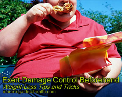 Weight-Loss Tips and Tricks: Exert Damage Control Beforehand