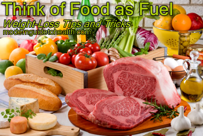 Weight-Loss Tips and Tricks: Think of Food as Fuel