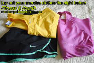 Weight-Loss Tips and Tricks: Lay out your exercise clothes the night before