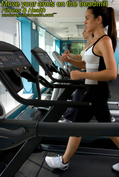 Move your arms on the treadmill