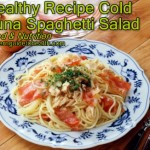 Healthy Recipe Cold Tuna Spaghetti Salad