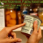 Weight-Loss Tips and Tricks: Read the Nutrition Facts food labels